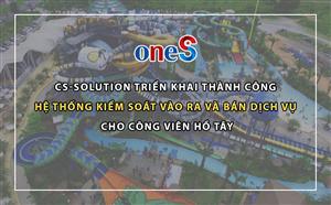 Công viên Hồ Tây tin tưởng, lựa chọn giải pháp oneS để Kiểm soát vào ra, bán vé dịch vụ